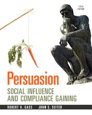 Persuasion By Gass, Robert H./ Seiter, John S.