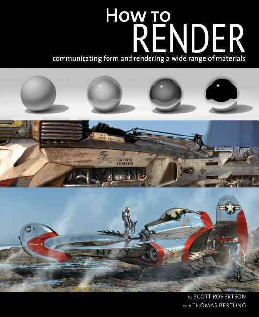 How to Render By Robertson, Scott/ Bertling, Thomas (CON)/ Robertson, Scott (EDT)